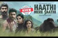 Haathi Mere Saathi review: Rana Daggubati's Film is the need of the time but it is way too long