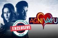 EXCLUSIVE! GOOD NEWS: Ishara TV's show Agni Vayu to be back on the small screens soon
