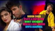 Divya Agarwal & Varun Sood