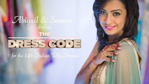 Abigail & Sanam disclose 'The Dress Code' for 14th Indian Telly Awards